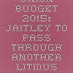 Union Budget 2015: Jaitley to pass through another litmus test.