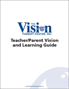 download a free Vision and Learning Guide for parents and teachers