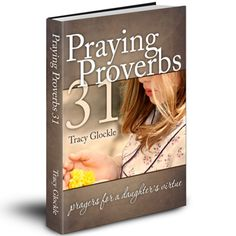 Praying Proverbs 31  Praying for a daughter's vertue