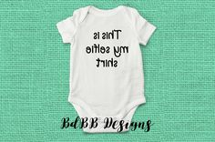 This is My Selfie Shirt Funny Baby Onesie / Funny Hospital Outfit / Baby Boy Girl Take Home Outfit / Baby Shower Gift / Funny Newborn Onesie by BdBBDesigns on Etsy