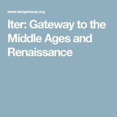 Iter: Gateway to the Middle Ages and Renaissance The Middle, Middle Ages, Archaeology, Renaissance, Digital, Mid Century, Medieval Times