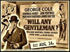 Will Any Gentleman...? (1953) Stars: George Cole, Veronica Hurst, Heather Thatcher, Jon Pertwee, William Hartnell ~   Director: Michael Anderson