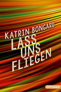Merlins Bücherkiste: [Rezension] Lass uns fliegen - Katrin Bongard