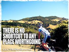 """""""There is no shortcut to any place worth going."""" #quote #cycling #inspiration"""