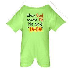 """When God made me, he said """"Ta-Da!"""" Baby Romper - Key Lime Green"""