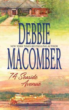 74 Seaside Avenue (Cedar Cove by Debbie Macomber (Goodreads Author) I Love Books, Great Books, Books To Read, Cedar Cove, Debbie Macomber, Thing 1, Historical Romance, Historical Fiction, Book Authors