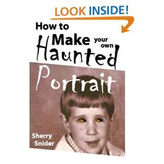 Free Today! Free Today! Free Today! Download a free copy of How to Make Your Own Haunted Portraits today.    All you need is an Amazon account to get the ebook for free today...and you don't need a Kindle or any special reader to get and read the ebook. Free software from Amazon lets us read Kindle ebooks on Kindles, iPads, computers, notebooks, and smartphones. Essentially, you can read a kindle ebook on any device.    No excuses. Get your free ebook, now. http://www.amazon.com/dp/B0093SII5Y