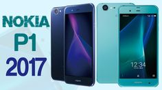 Nokia 2017 Phone Specifications, Features, Price, Specs and Release Date Newest Smartphones, Latest Android, Specs, Youtube, Indian, Youtubers, Youtube Movies