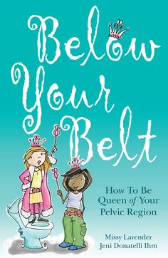 Below Your Belt  Pelvic health for girls Young adult