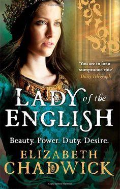 Lady Of The English: Amazon.co.uk: Elizabeth Chadwick: Books