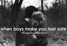 When boys make you feel safe.......