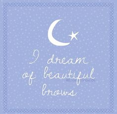 Sweet dreams ⭐️ and don't forget to wish for beautiful brows...