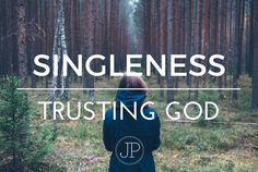 TRUSTING GOD IN SINGLENESS