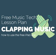 Introduction In today's post, technology and performance combine in a lesson plan based on one of the most simple (yet effective) pieces: Steve Reich's Clapping Music.  In 1972, composer Steve Reich (born 1936) decided to compose a piece that - in