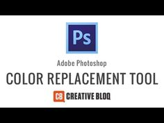 How to use the Color Replacement Tool in Photoshop