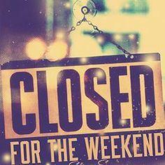 We are closed today, but will be back to our regular hours tomorrow!    #longweekend #weekend #monday #party