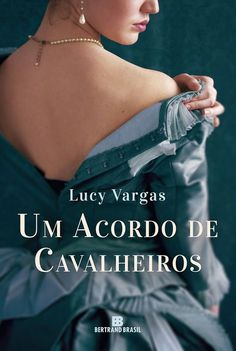 Bertrand Brasil lançará em Junho, Um Acordo de Cavalheiros, de Lucy Vargas - Cantinho da Leitura