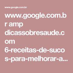 www.google.com.br amp dicassobresaude.com 6-receitas-de-sucos-para-melhorar-a-digestao amp