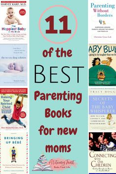 The best parenting books for new moms. This list covers it all: the newborn period, sleep training, connecting with your children, and comic relief. #parenting #bestparentingbooks #newmoms #parentingbooks via @aliteraryfeast