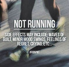 Not Running: side effects may include: waves of guilt minor mood swings feelings of regret crying etc. So get out and run today! Funny Running Shirts, Running Humor, Running Motivation, Running Workouts, Fitness Motivation, Motivation Quotes, Funny Running Quotes, Fitness Humor, Keep Running
