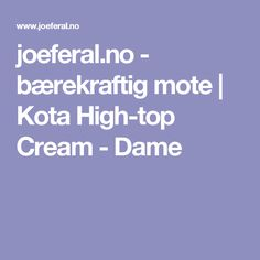 joeferal.no - bærekraftig mote | Kota High-top Cream - Dame