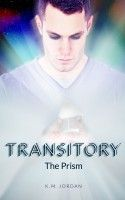 Transitory: The Prism, an ebook by KM Jordan at Smashwords