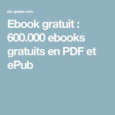 Ebook gratuit : 600.000 ebooks gratuits en PDF et ePub