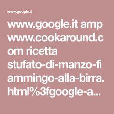 www.google.it amp www.cookaround.com ricetta stufato-di-manzo-fiammingo-alla-birra.html%3fgoogle-amp=1