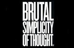 brutal simplicity of thought - Google Search