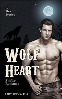Shifter Romance: Werewolf Erotica - A Shifter Paranormal Romance Erotic Short Story Anthology of Werewolves, Shifters, Paranormal Romance & Paranormal Erotica - Kindle edition by Lady Aingealicia, The Shifter. Literature & Fiction Kindle eBooks @ Amazon.com.