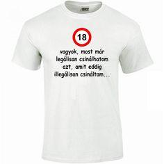 Vicces Születésnapi Köszöntők 18 évesnek   Naptár Mens Tops, T Shirt, Supreme T Shirt, Tee Shirt, Tee