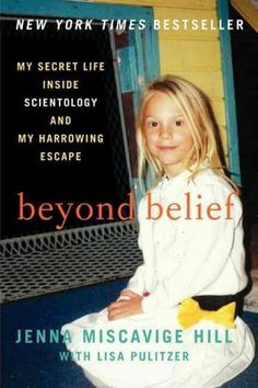 Jenna Miscavige Hill, niece of Church of Scientology leader David Miscavige, was raised as a Scientologist but left the controversial religion in 2005. In Beyond Belief , she shares her true story of