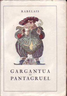 Gargantua et Pantagruel - François Rabelais