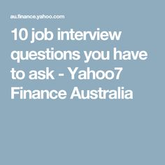 10 job interview questions you have to ask - Yahoo7 Finance Australia