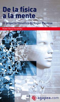 De la física a la mente: el proyecto filosófico de Roger Penrose / Rubén Herce Fernández