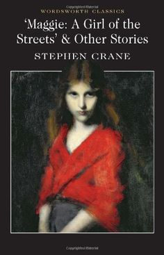 Maggie: A Girl of the Streets & Other Stories (Wordsworth... https://www.amazon.com/dp/1853265594/ref=cm_sw_r_pi_dp_x_yzpXyb5AGZJ93