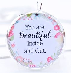 You are Beautiful Inside and Out necklace–floral,daughter,mother,sister gift,friend gift
