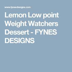 Lemon Low point Weight Watchers Dessert - FYNES DESIGNS