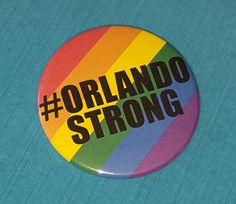 LGBT - Orlando Strong Button - #orlandostrong - Support Orlando - #prayfororlando - Gay Pride - Rainbow