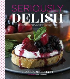 Seriously Delish: 150 Recipes for People Who Totally Love Food | Best Homemade Recipes with Beautiful Photography l By Homemade Recipes at http://homemaderecipes.com/cooking-101/21-cookbooks-every-home-chef-needs