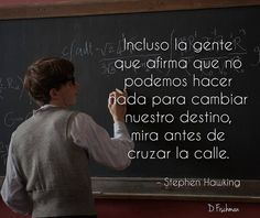 Su buena suerte es usted INTELIGENCIA EMOCIONAL Visitá… Stephen Hawking, Words Quotes, Sayings, Enjoy The Silence, Famous Words, Inspiring Things, Albert Einstein, Movie Quotes, Positive Thoughts
