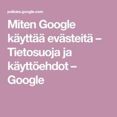 Miten Google käyttää evästeitä – Tietosuoja ja käyttöehdot – Google