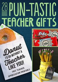 28 Pun-Tastic Teacher Gifts~  Individual pictures of each.  Even if you never give or get these, they'll make you smile!