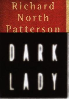 Dark Lady by Richard North Patterson (1999, Hardcover)