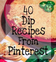 40 Pinterest Recipes to show off the best and most favorite dip recipes on Pinterest. There is something for every event.