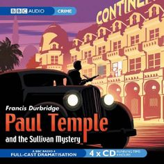 Paul Temple And The Sullivan Mystery audiobook by Francis Durbridge - Rakuten Kobo Bbc Worldwide, Tv Detectives, Audio Drama, Bbc Radio, Night Club, Audio Books, Temple, Crime, Mystery