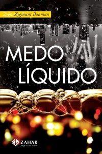 Medo Líquido - Zygmunt Bauman ~ Bebendo Livros