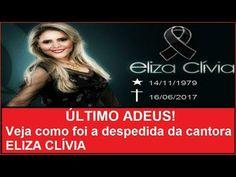 ÚLTIMO ADEUS! Veja como foi a despedida da cantora ELIZA CLÍVIA