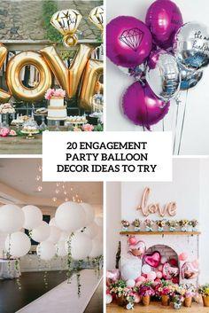 20 Engagement Party Balloon Décor Ideas To Try Jetzt bestellen unter: http://www.woonio.de/ideen-zum-haus-einrichten-und-gestalten/ideen-zu-modernen-haeusern/20-engagement-party-balloon-decor-ideas-to-try/