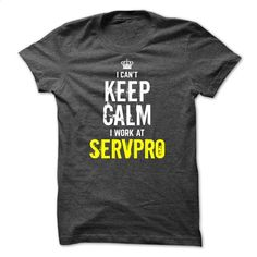 Special- I can't KEEP CALM, I work at Servpro T Shirts, Hoodies, Sweatshirts…